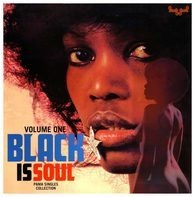 Black Is Soul - Black Is Soul: Pama Singles Collection Volume One