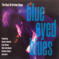 Duster Bennett / Zoot Money / Mick Abrahams a.o. - Blue-Eyed Blues: The Best Of British Blues