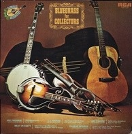 Bill Monroe & His Bluegrass Boys, Gid Tanner & His Skillet Lickers, Riley Puckett, etc - Bluegrass For Collectors