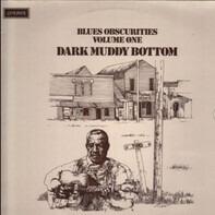 Joe Richards, Leo Morris, Little Milton a.o. - Blues Obscurities Volume One Dark Muddy Bottom