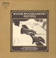 Meade Lux Lewis, Will Ezell, Charlie Spand - Boogie Woogie Rarities 1927-1932