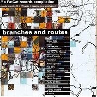 David Grubbs,Mice Parade,múm,Emiliana Torrini, u.a - Branches And Routes - A FatCat Records Compilation