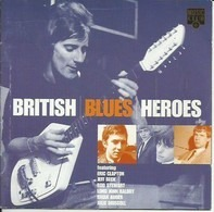 The Steampacket,The Yardbirds. - British Blues Heroes