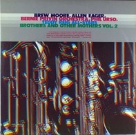 Brew Moore, Allen Eager, Bernie Privin, Phil Urso, Teddy Reig - Brothers And Other Mothers Vol. 2