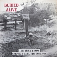 Bad Religion, Genocide... - Buried Alive (The Best From Smoke 7 Records 1981-1983)