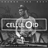 Various - Change The Beat - The Celluloid Records Story 1980 - 1987 (2LP)