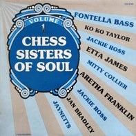Etta James, Fontella Bass, Aretha Franklin a.o. - Chess Sisters Of Soul - Volume 1