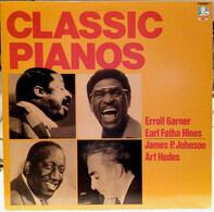 Erroll Garner, Earl Fatha Hines, James P. Johnson, Art Hodes, a.o. - Classic Pianos