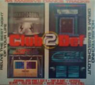 Toni Di Bart, Felix Da Housecat, DJ Hype a.o. - Club 2 Def