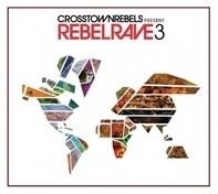 Art Department, Luca Bacchetti,Mathew Jonson, u.a - Crosstown Rebels Present Rebel Rave 3
