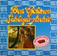 Rudi Schuricke, Edith Piaf... - Das Goldene Schlager-Archiv - Die Hits Des Jahres 1951