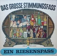 Erwin Hartung, Trio Sorrento a.o. - Das Grosse Stimmungsfass - Ein Riesenspass
