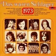 Karel Gott, Cindy & Bert a.o. - Das Waren Schlager 1973
