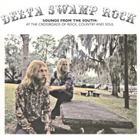 Lynryd Skynryd, Barefoot Jerry, Joe South, u.a - Delta Swamp Rock (Sounds From The South: At The Crossroads Of Rock, Country And Soul)
