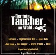 Faithless,Groove Armada,R2G2,Jimi Tenor,u.a - Der Tote Taucher Im Wald (Original Soundtrack)