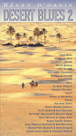 Cheb Mami / Abaji / Tartit a.o. - Desert Blues 2 - Rêves D'Oasis