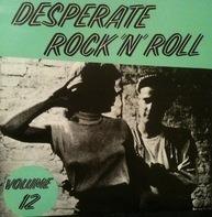 Little Ernest Tucker, James Savage, Ronnie Self - Desperate Rock'n'Roll Vol. 12