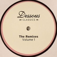Various - Dessous Classics: The Remixes Volume 1