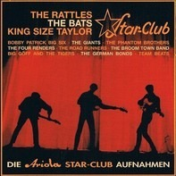 King Size Taylor And The Dominos,Bobby Patrick Big Six - Die Ariola Star-Club Aufnahmen