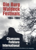 Diethart Kerbs,Peter Rohland,Carol Culbertson,u.a - Die Burg Waldeck Festivals 1964-1969
