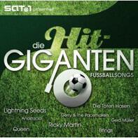 Queen, Village People, u. a. - Die Hit-Giganten - Fussballsongs