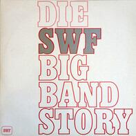 Peter Herbolzheimer / Eddie Sauter / Kurt Edelhagen / a.o. - Die SWF Big Band Story