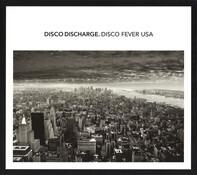 Fern Kinney / Dennis Parker / Boys Town Gang a.o. - Disco Discharge. Disco Fever USA