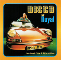 Hall & Oates / Donna Summer / Kato a.o. - Disco Royal - The Classic 70's & 80's Edition