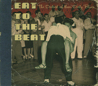 Dirty Red / Amos Milburn /  Cousin Joe - Eat To The Beat - The Dirtiest Of Them Dirty Blues