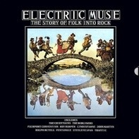 Chieftains, Roy Harper, Traffic... - Electric Muse: The Story Of Folk Into Rock