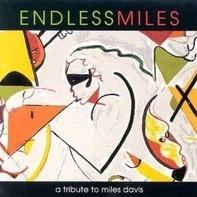 Geri Allen, Bob Berg, Mino Cinelu, Don Alias, u.a - Endless Miles: A Tribute To Miles Davis