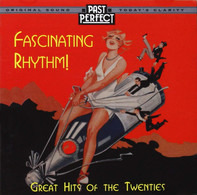 The Rhythmic Eight / The Charleston Chasers a.o. - Fascinating Rhythm: Great Hits Of The Twenties