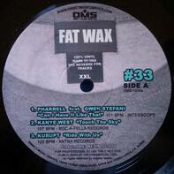 Pharrell, Kanye West, a.o. - Fat Wax #33