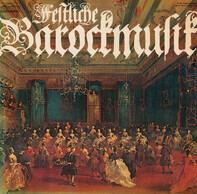 Vivaldi / Bach / Händel a.o. - Festliche Barockmusik