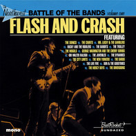 The Sonics / THe Counts / a.o. - Flash And Crash (The Northwest Battle Of The Bands Volume One)