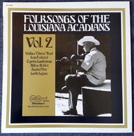 Isom Fontenot a.o. - Folksongs Of The Louisiana Acadians Vol. 2