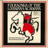 Folk Compilation - Folksongs Of The Louisiana Acadians
