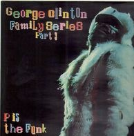 Funkadelic, Parliament, Jimmy G - George Clinton Family Series Pt. 3: P Is The Funk