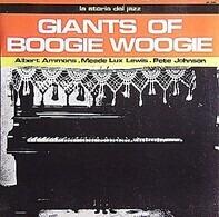 Albert Ammons, Meade Lux Lewis u.a. - Giants of Boogie Woogie