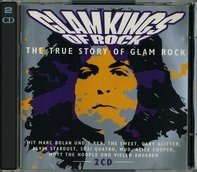 Suzi Quatro,Mud,T. Rex,Paul Da Vinci,Wizzard, u.a - Glam Kings Of Rock - The True Story Of Glam Rock