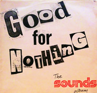 The Jam, Barclay James Harvest a.o. - Good For Nothing - The Sounds Album, Vol 1
