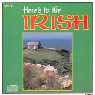 Roly Daniels, The Dublin Four, Leo McCaffrey a.o. - Here's To The Irish, Vol. 1
