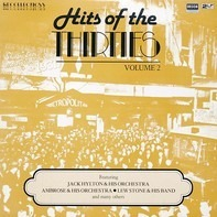 Jack Hylton & His Orchestra, Ambrose, Lew Stone ... - Hits Of The Thirties Volume 2