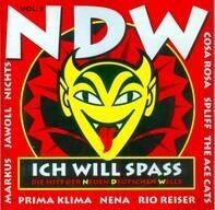 Nena, Morgenrot, Rio Reiser, Jawoll, Prima Klima, u.a - Ich Will Spass - Die Hits Der Neuen Deutschen Welle Volume 1
