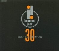 Oliver Nelson,Gil Evans,Freddie Hubbard,u.a - Impulse! Jazz  A 30 Year Celebration