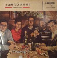Erwin Hartung, Heinz Großmann a.o. - In Gemütlicher Runde (Stimmungslieder)