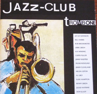 Bill Harris / J. J. Johnson / Kai Winding - Jazz-Club • Trombone