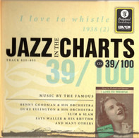 Benny Goodman / Slim & Slam a.o. - Jazz In The Charts 39/100  - I Love To Whistle (1938 (2))