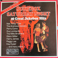 Nat 'King' Cole, The Andrew Sisters, Perry Como, a.o. - Jukebox Saturday Night. 96 Great Jukebox Hits