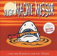 Berliner Leierkastenmann / Bertolt Brecht / Louis Armstrong - Just Mackie Messer ...Und Der Haifisch, Der Hat Zähne